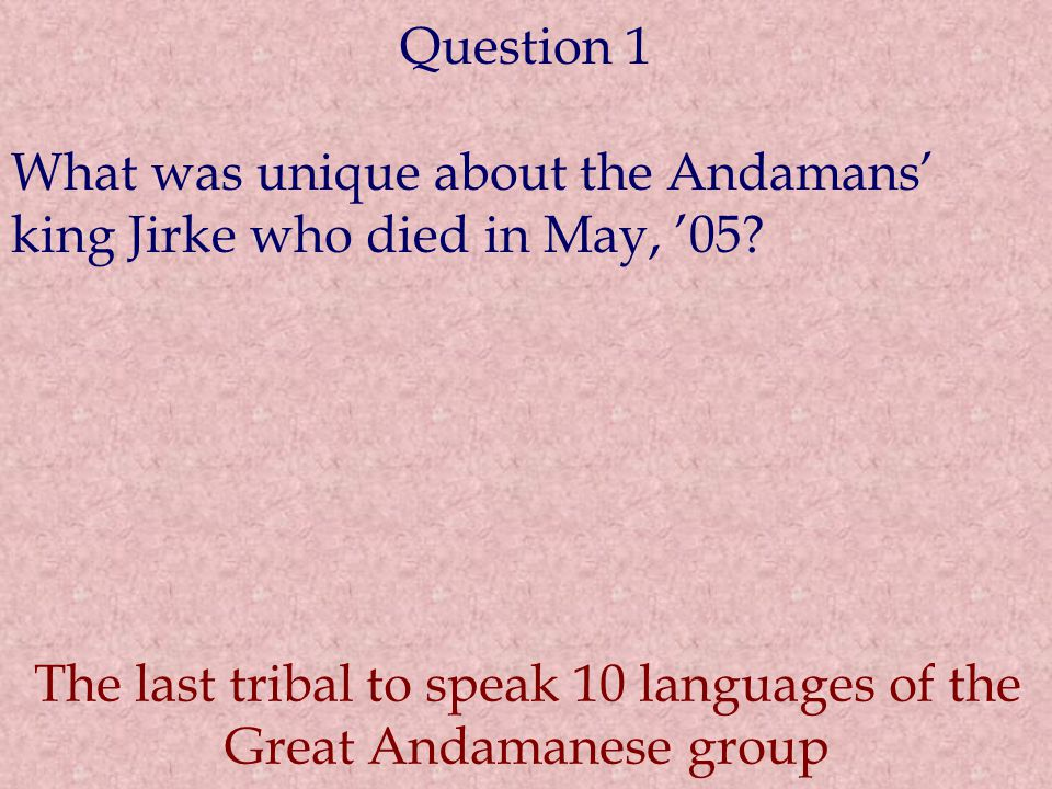 The last tribal to speak 10 languages of the Great Andamanese group