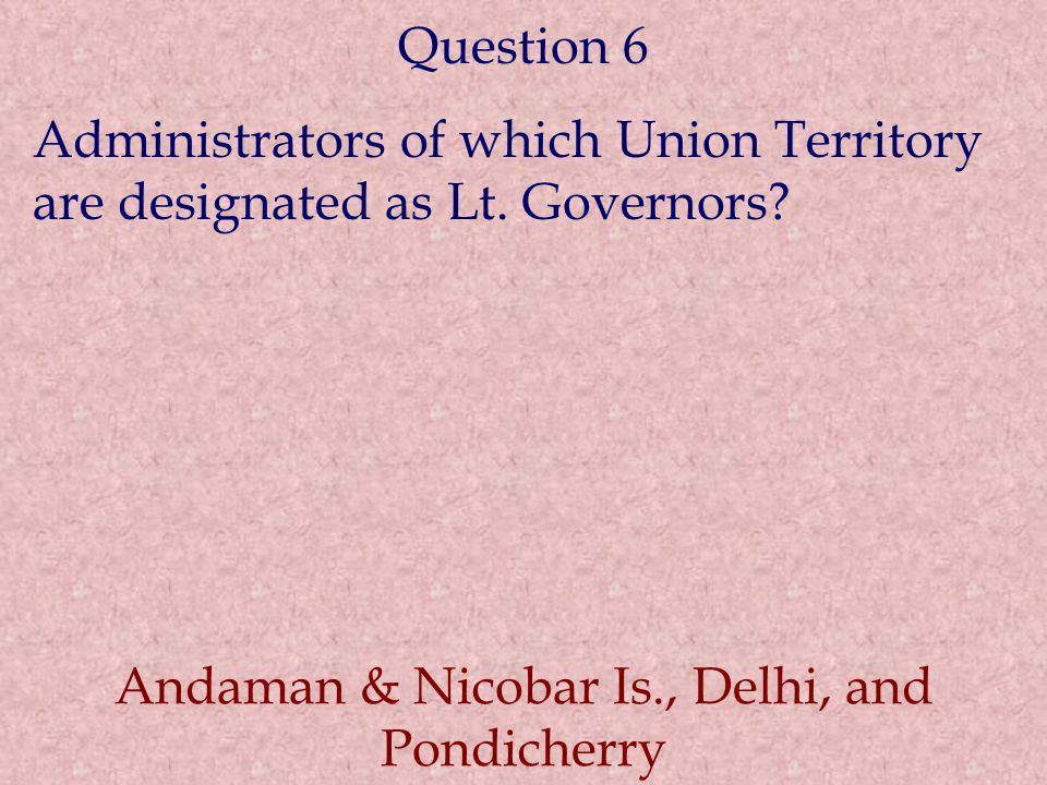 Andaman & Nicobar Is., Delhi, and Pondicherry