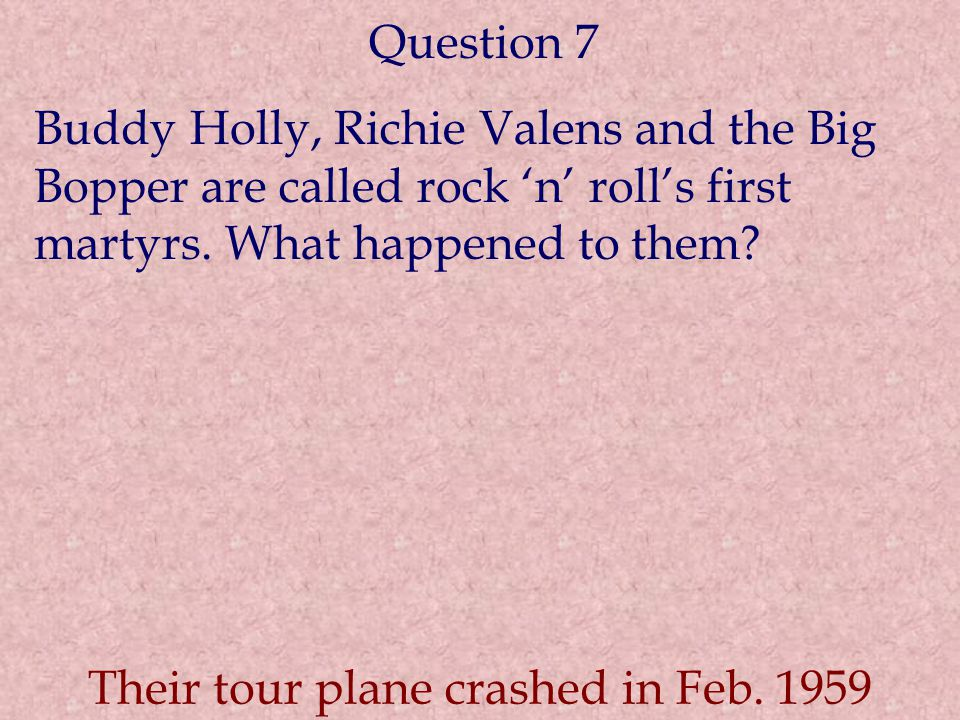 Their tour plane crashed in Feb. 1959
