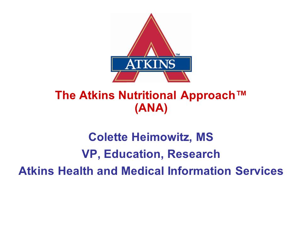 The Atkins Nutritional Approach™ (ANA)