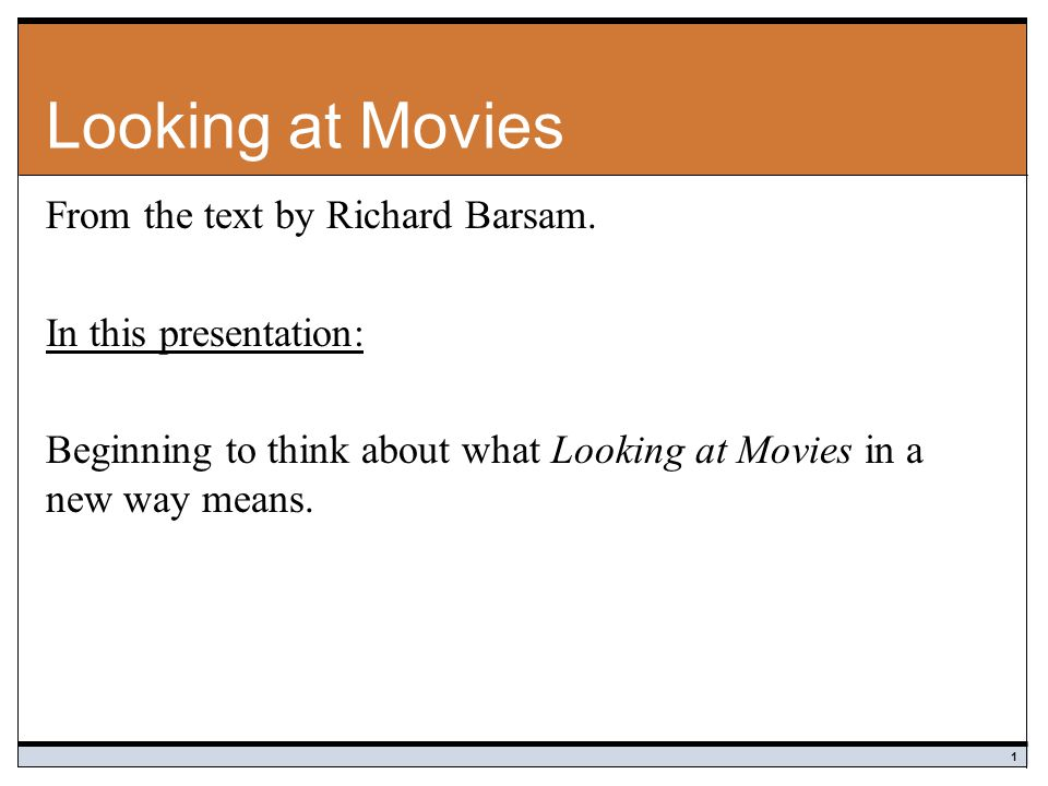 Looking at Movies From the text by Richard Barsam.