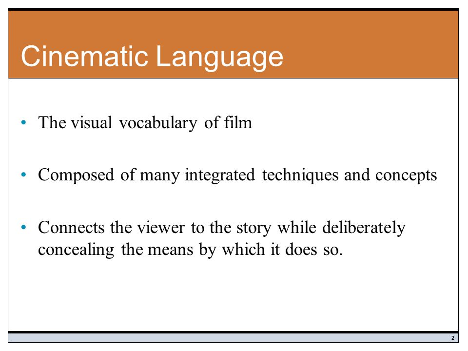 Cinematic Language The visual vocabulary of film