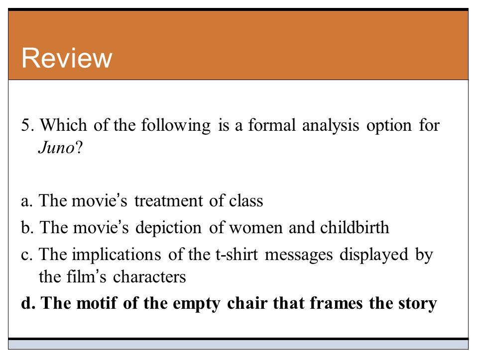 Review 5. Which of the following is a formal analysis option for Juno