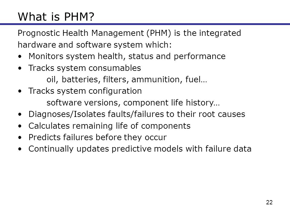 What is PHM Prognostic Health Management (PHM) is the integrated