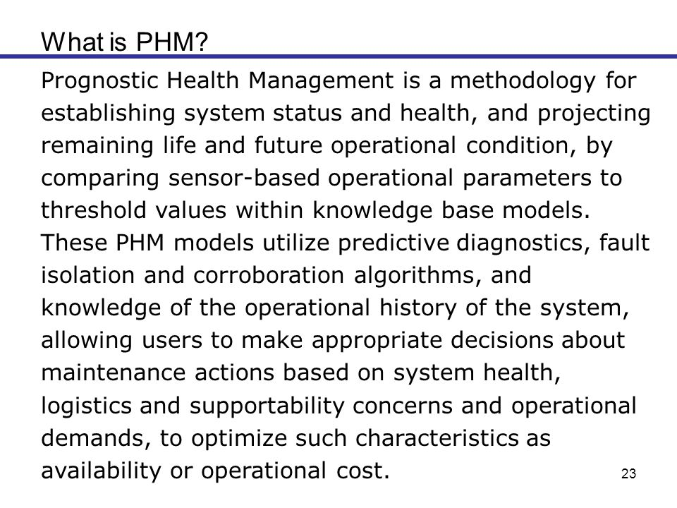 What is PHM Prognostic Health Management is a methodology for