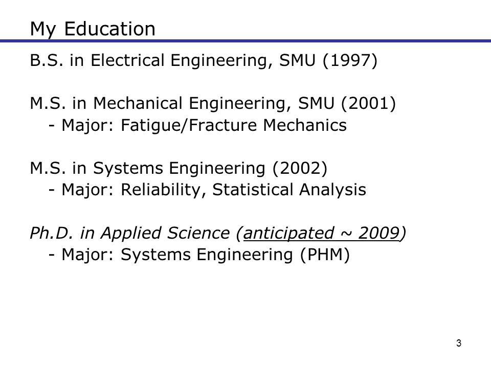 My Education B.S. in Electrical Engineering, SMU (1997)