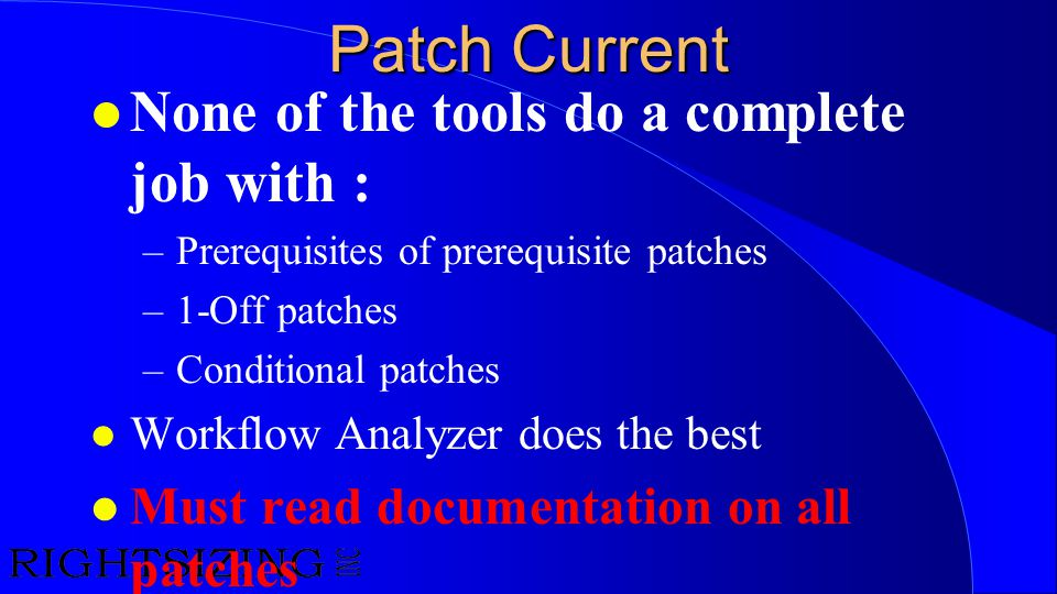 Patch Current None of the tools do a complete job with :