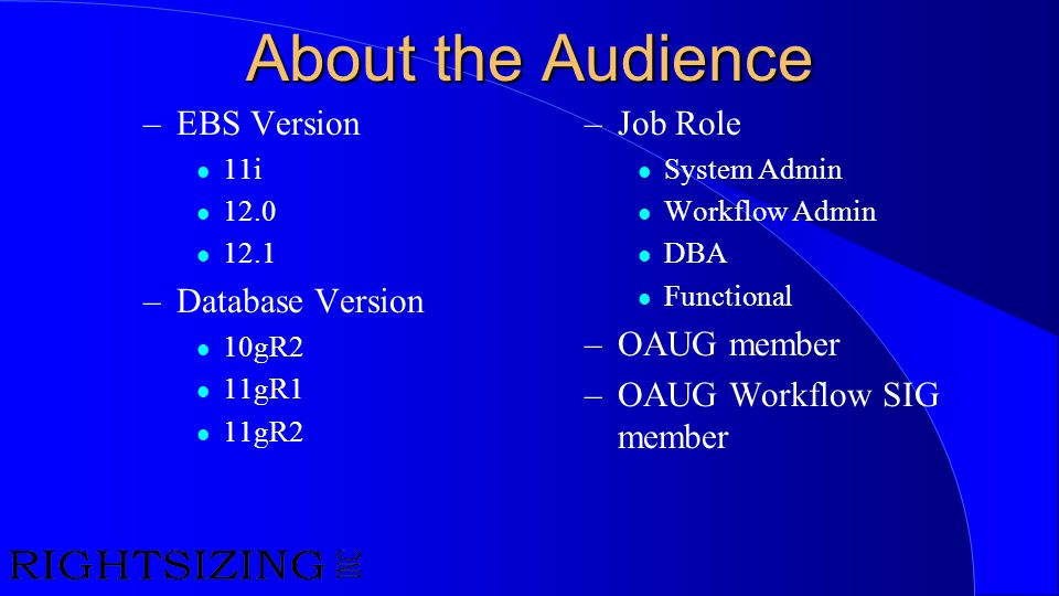 About the Audience EBS Version Database Version Job Role OAUG member