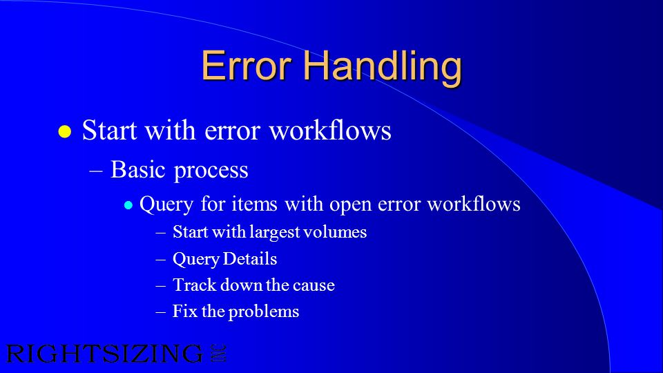 Error Handling Start with error workflows Basic process