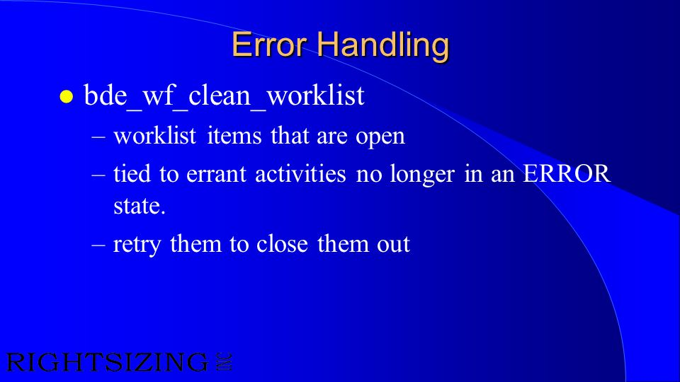 Error Handling bde_wf_clean_worklist worklist items that are open