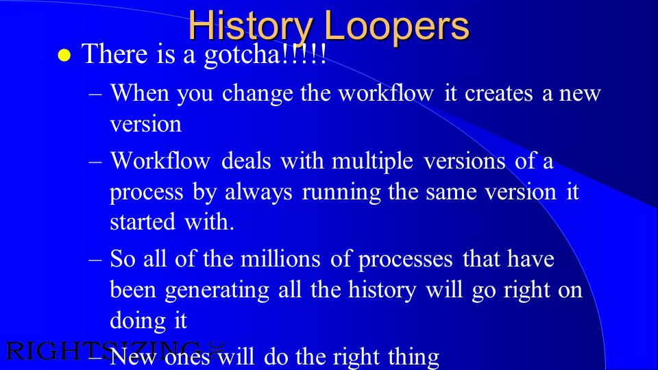 History Loopers There is a gotcha!!!!!