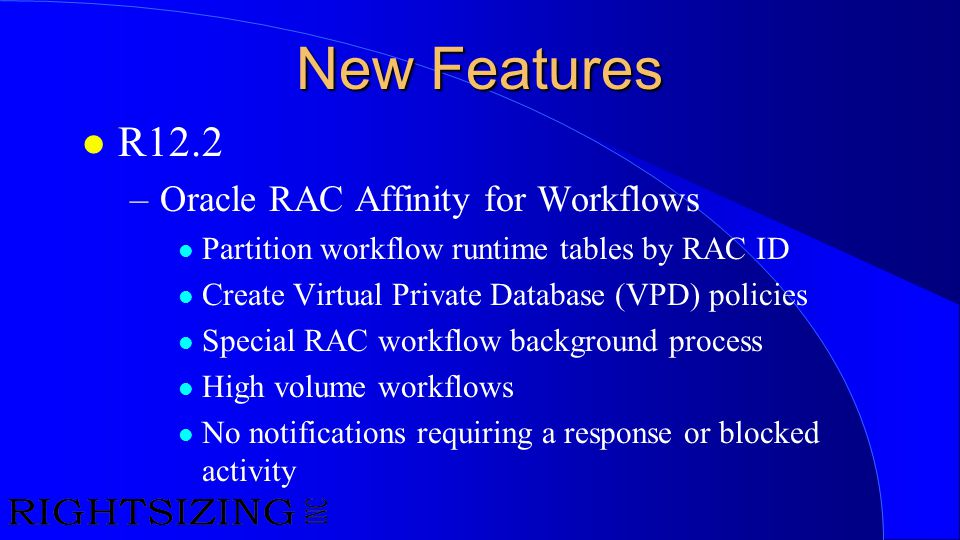 New Features R12.2 Oracle RAC Affinity for Workflows
