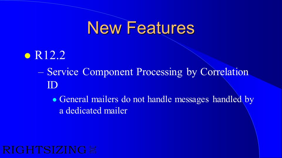 New Features R12.2 Service Component Processing by Correlation ID
