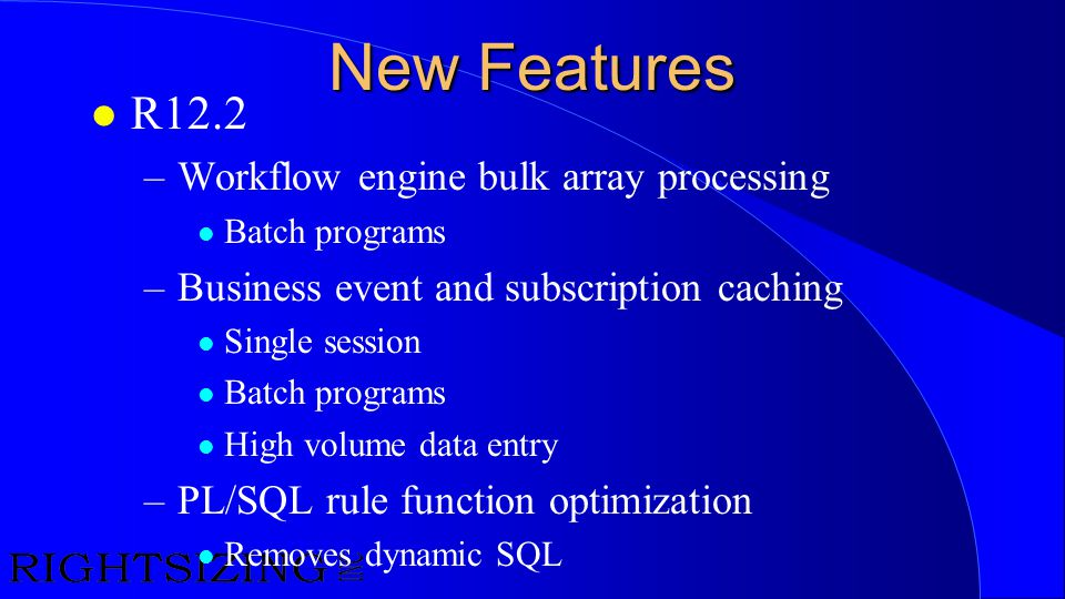 New Features R12.2 Workflow engine bulk array processing