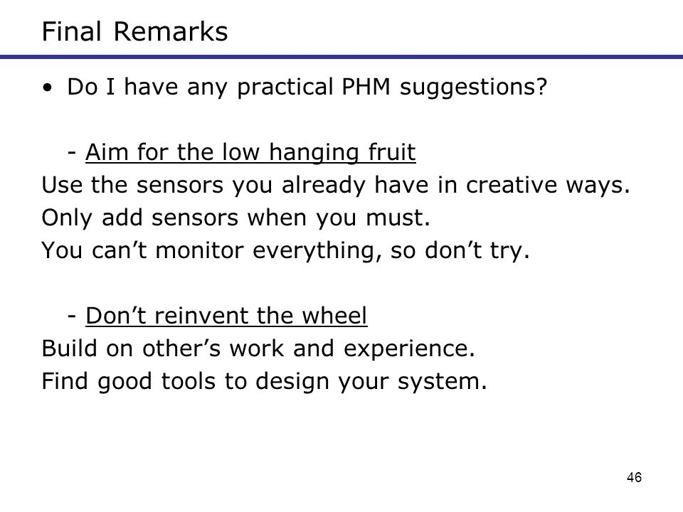 Final Remarks Do I have any practical PHM suggestions