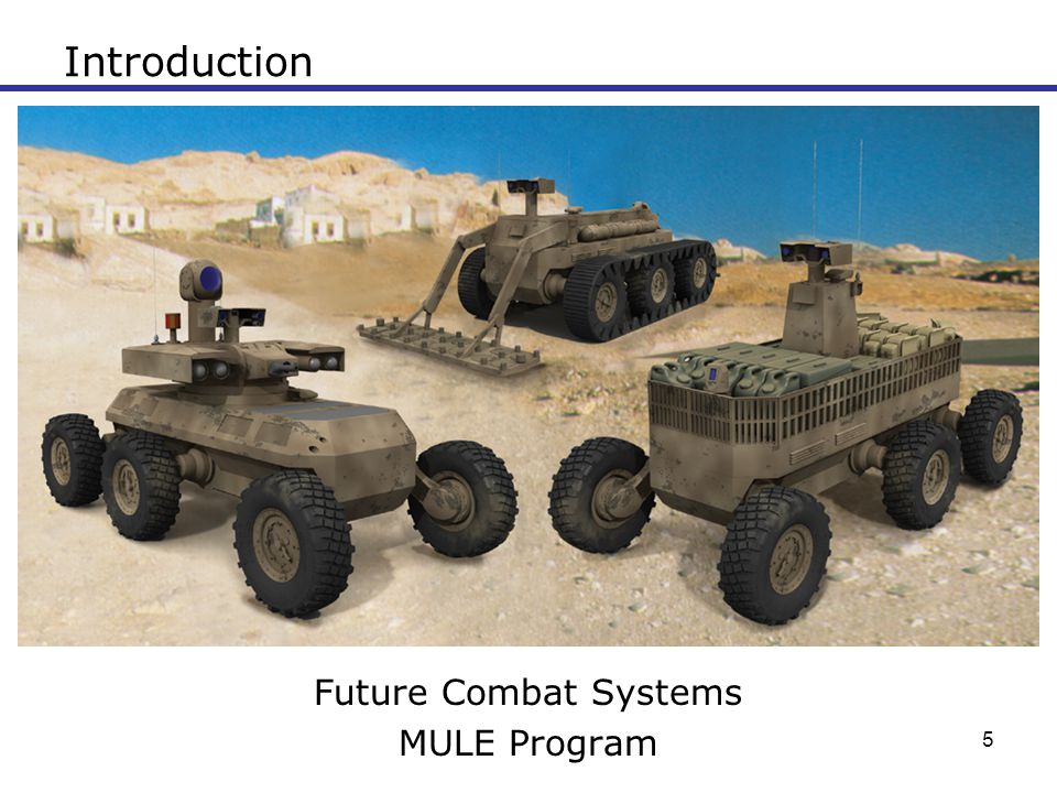 Introduction Future Combat Systems MULE Program