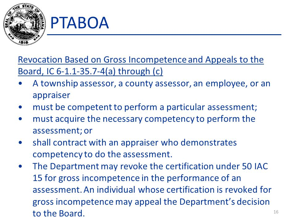PTABOA Revocation Based on Gross Incompetence and Appeals to the Board, IC 6-1.1-35.7-4(a) through (c)