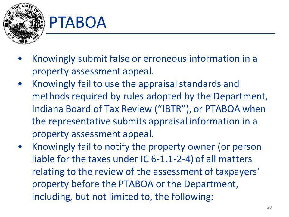 PTABOA Knowingly submit false or erroneous information in a property assessment appeal.