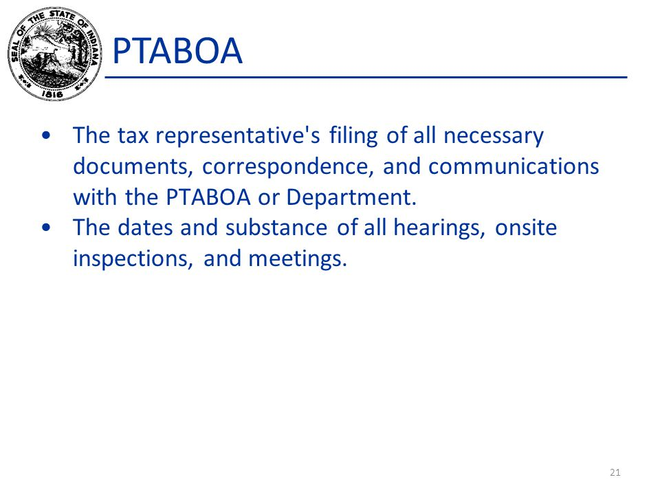 PTABOA The tax representative s filing of all necessary documents, correspondence, and communications with the PTABOA or Department.