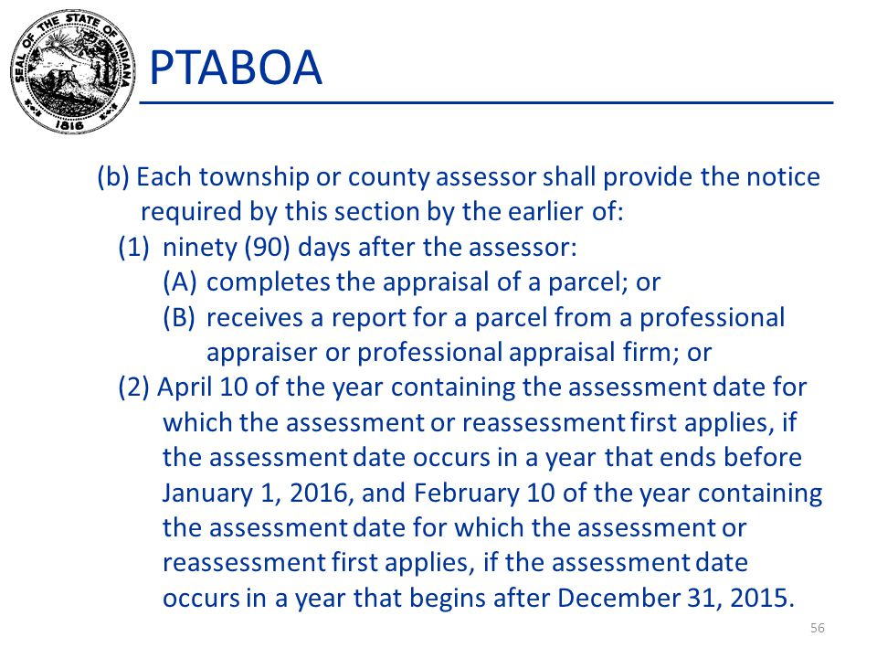 PTABOA (b) Each township or county assessor shall provide the notice required by this section by the earlier of: