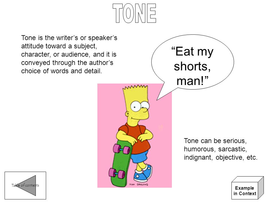 TONE Eat my shorts, man!