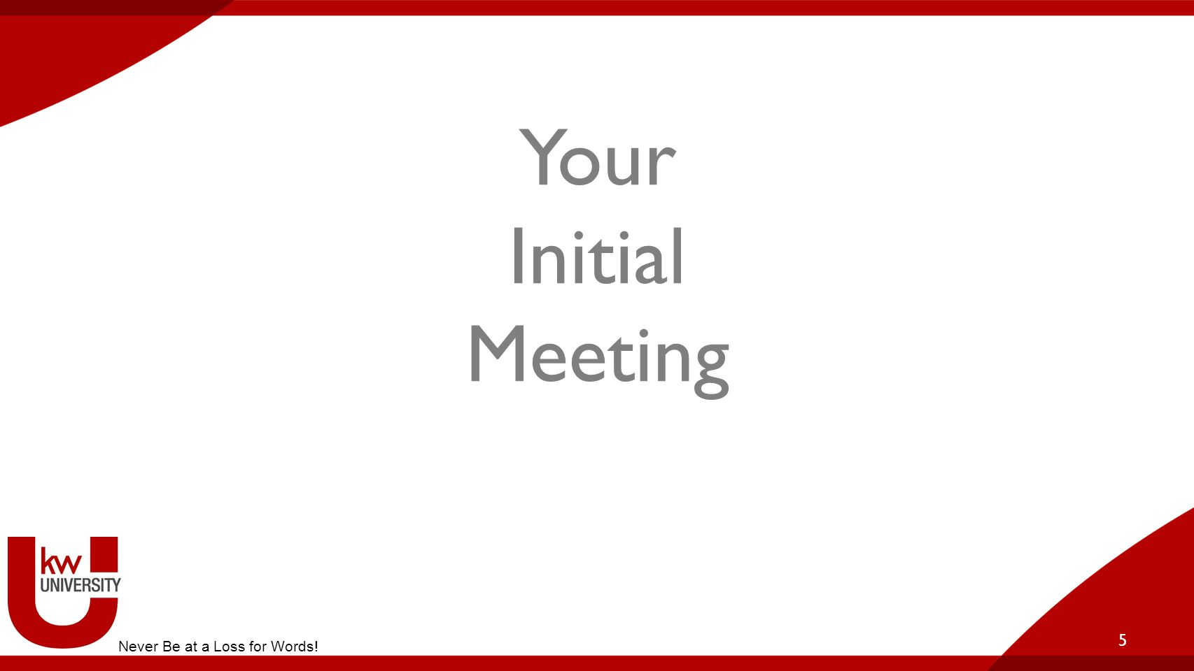 Your Initial Meeting Never Be at a Loss for Words! Title of Breakout