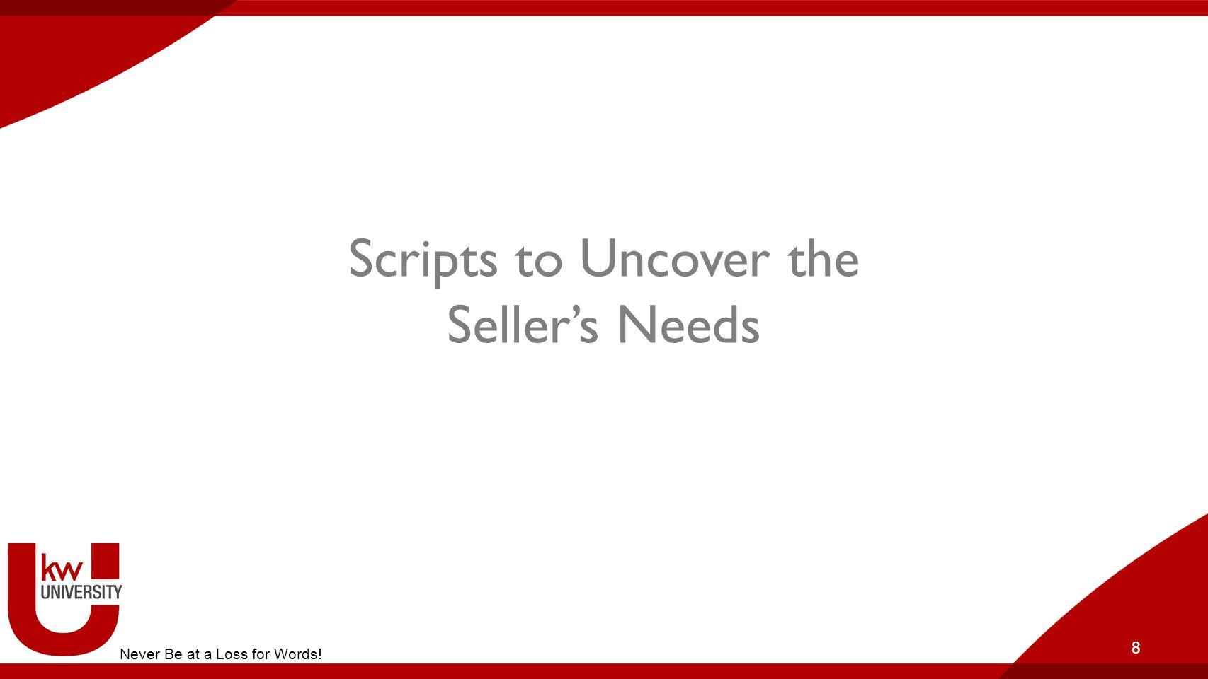Scripts to Uncover the Seller's Needs