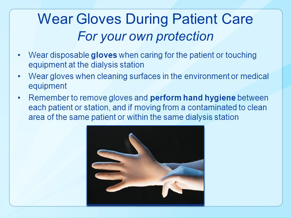 Wear Gloves During Patient Care