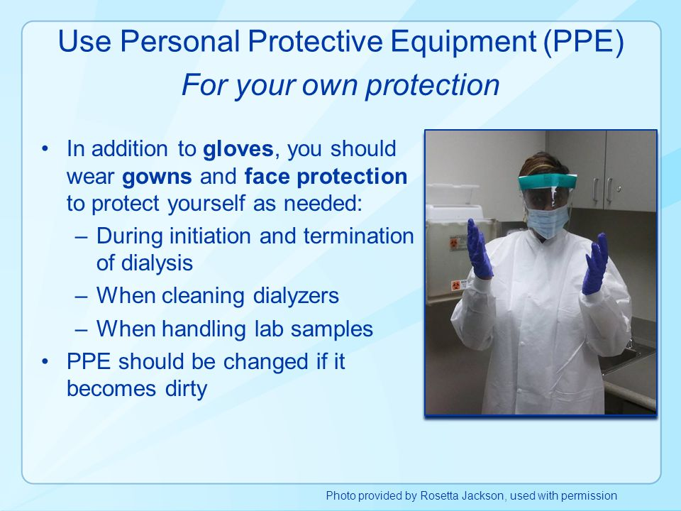 Use Personal Protective Equipment (PPE)