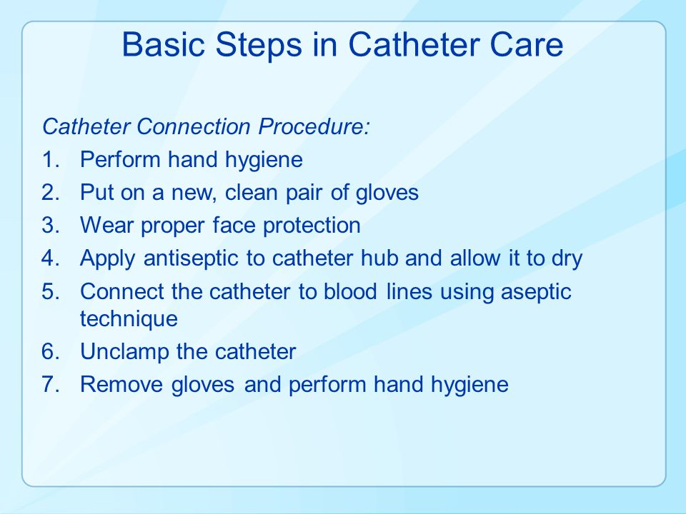 Basic Steps in Catheter Care