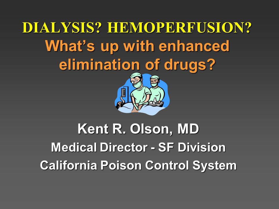 DIALYSIS HEMOPERFUSION What's up with enhanced elimination of drugs