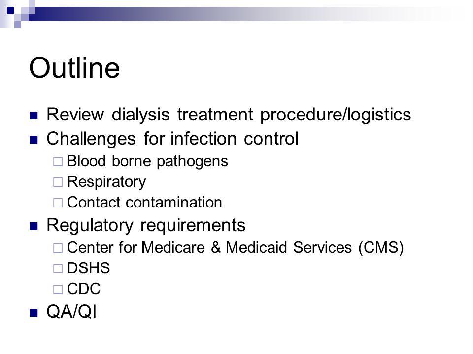 Outline Review dialysis treatment procedure/logistics