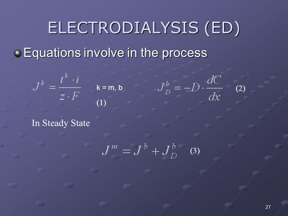 ELECTRODIALYSIS (ED) Equations involve in the process In Steady State