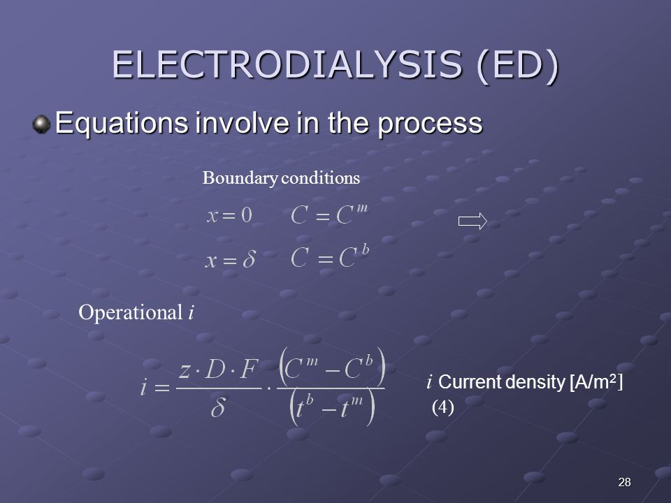 ELECTRODIALYSIS (ED) Equations involve in the process Operational i