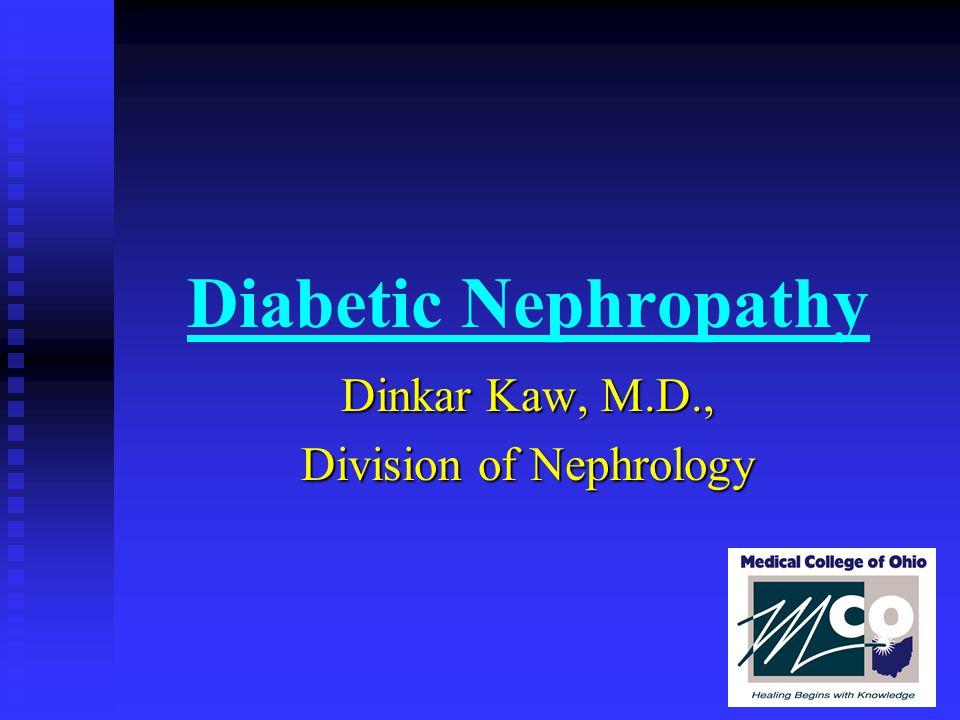 Dinkar Kaw, M.D., Division of Nephrology