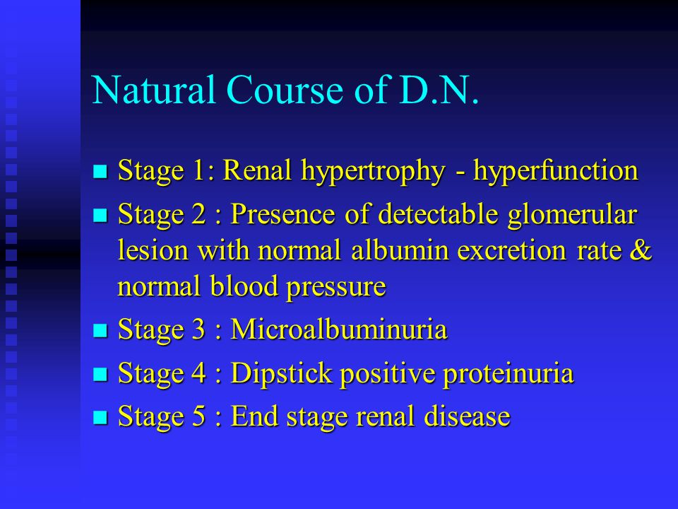 Natural Course of D.N. Stage 1: Renal hypertrophy - hyperfunction