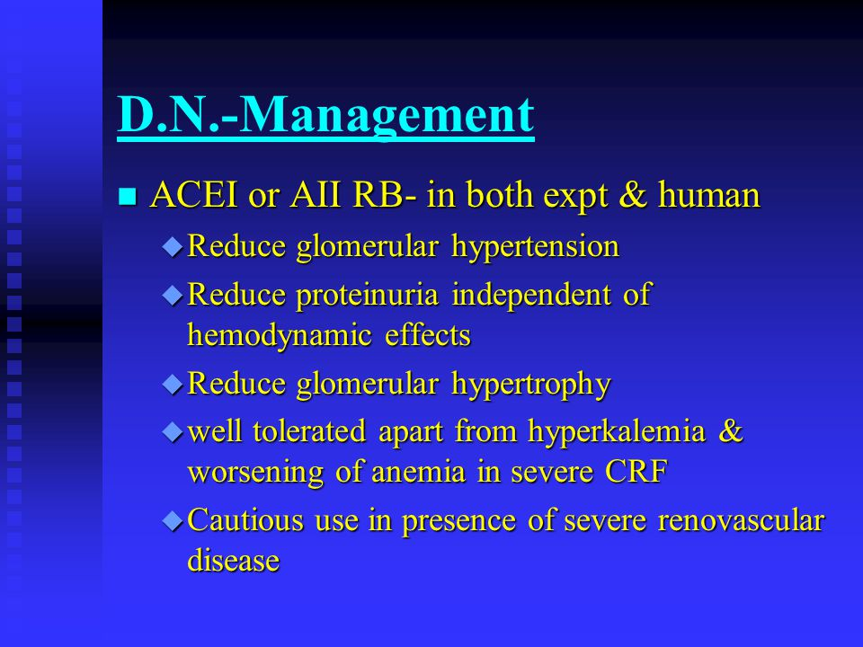 D.N.-Management ACEI or AII RB- in both expt & human