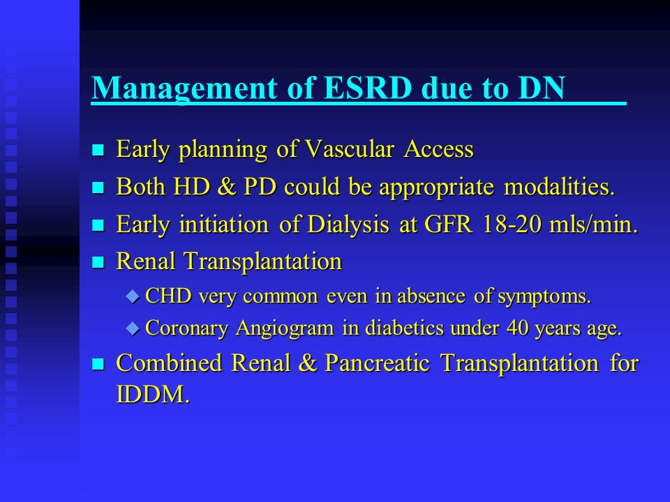 Management of ESRD due to DN