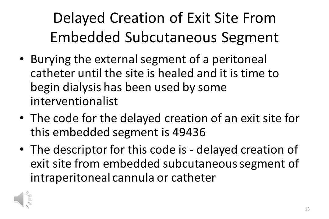 Delayed Creation of Exit Site From Embedded Subcutaneous Segment