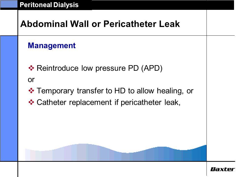 Abdominal Wall or Pericatheter Leak
