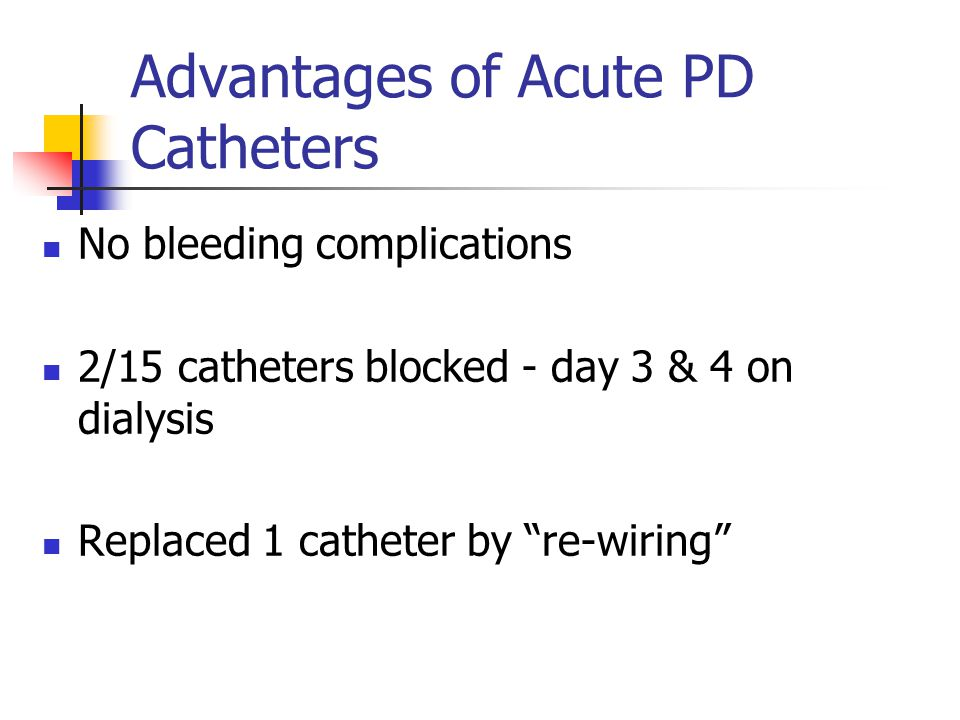 Advantages of Acute PD Catheters