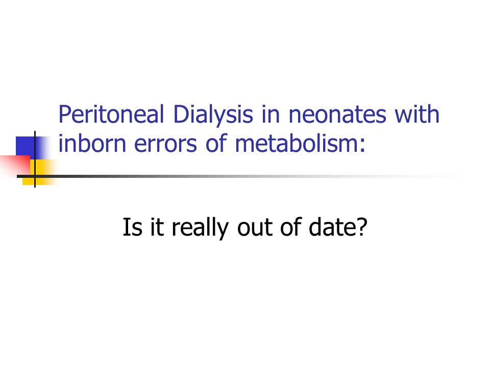 Peritoneal Dialysis in neonates with inborn errors of metabolism: