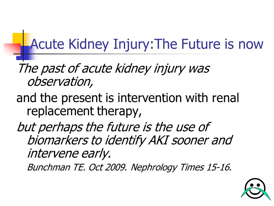 Acute Kidney Injury:The Future is now