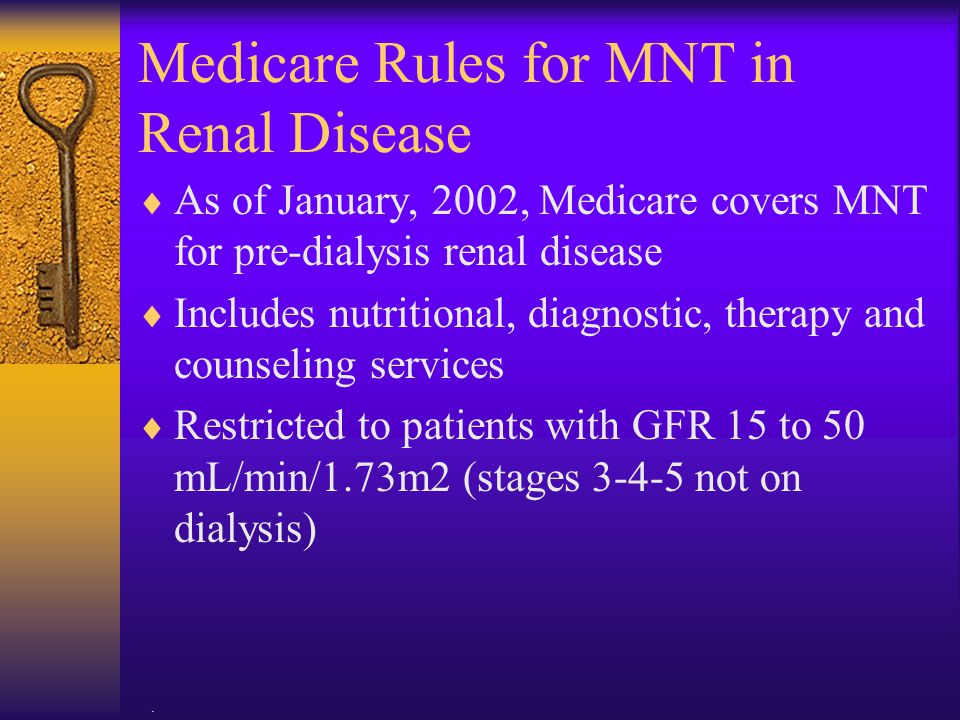 Medicare Rules for MNT in Renal Disease