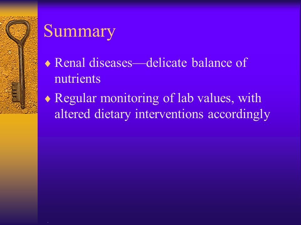 Summary Renal diseases—delicate balance of nutrients