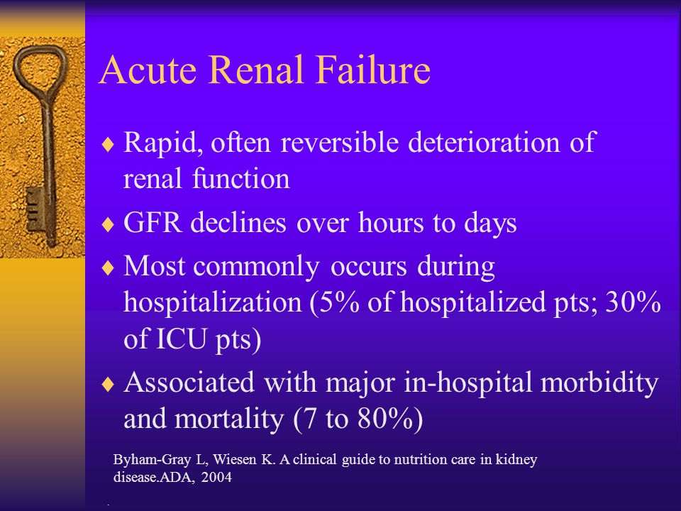 Acute Renal Failure Rapid, often reversible deterioration of renal function. GFR declines over hours to days.