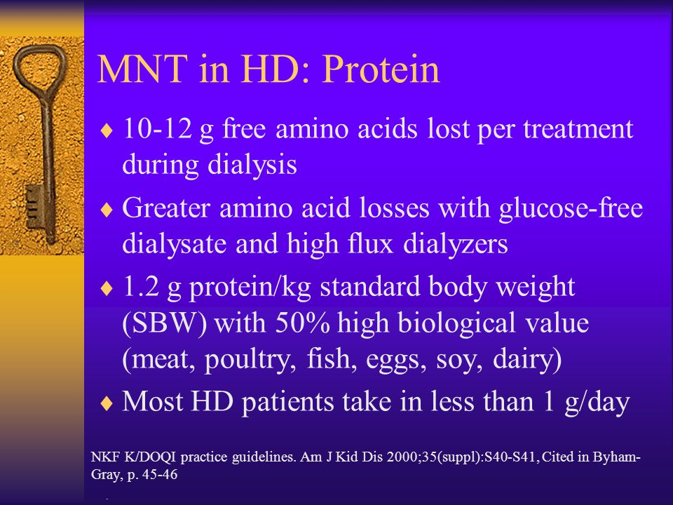 MNT in HD: Protein 10-12 g free amino acids lost per treatment during dialysis.