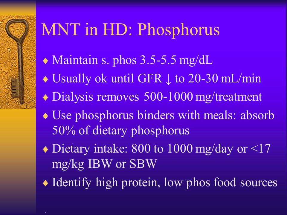 MNT in HD: Phosphorus Maintain s. phos 3.5-5.5 mg/dL