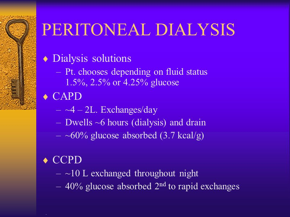 PERITONEAL DIALYSIS Dialysis solutions CAPD CCPD