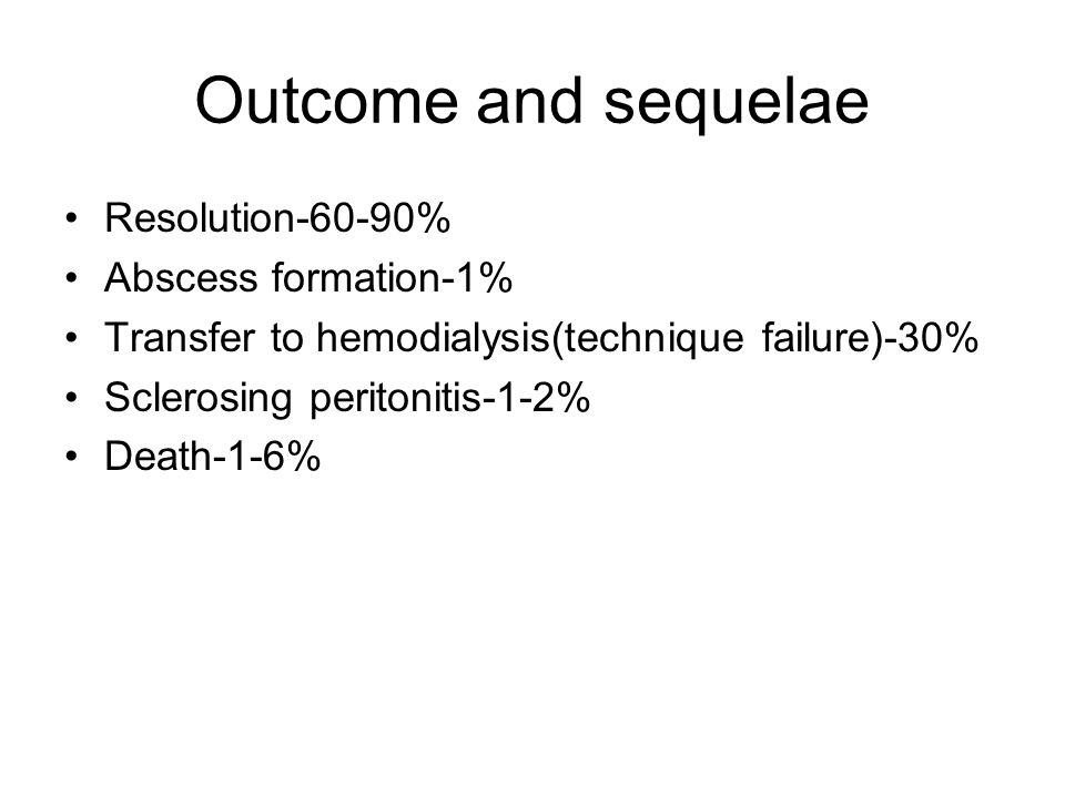 Outcome and sequelae Resolution-60-90% Abscess formation-1%